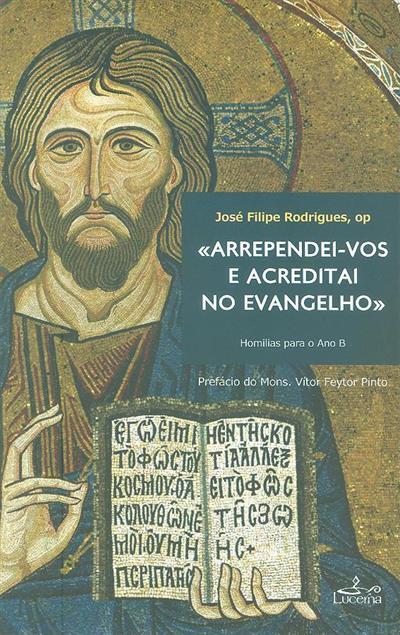 «Arrependei-vos e acreditai no Evangelho» (José Filipe Rodrigues)
