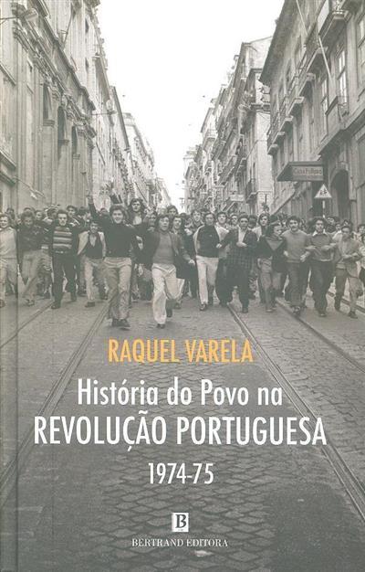História do povo na revolução portuguesa 1974-75 (Raquel Varela)