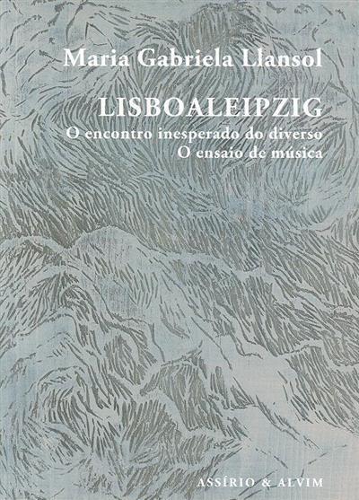 Lisboaleipzig (Maria Gabriela Llansol)