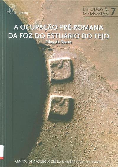 A ocupação pré-romana da foz do estuário do Tejo (Elisa de Sousa)