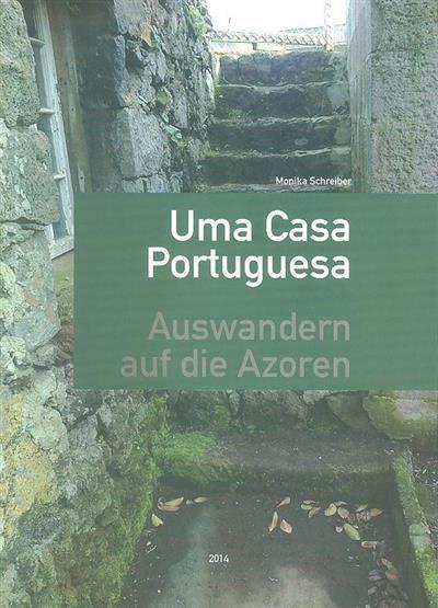 Uma casa portuguesa (Monika Schreiber)