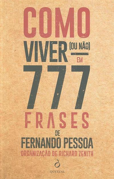 Como viver (ou não) em 777 frases de Fernando Pessoa (org. Richard Zenith)