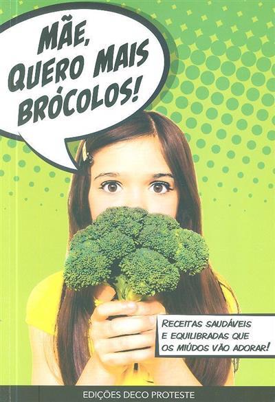 Mãe, quero mais brócolos! ([ed. lit.] Deco Proteste)
