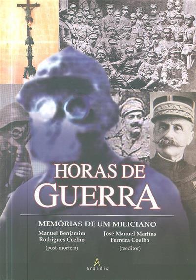 Horas de guerra (Manuel Benjamim Rodrigues Coelho, José Manuel Martins Ferreira Coelho)