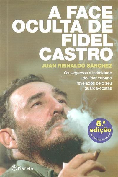 A face oculta de Fidel Castro (Juan Reinaldo Sánchez, Axel Gyldén)