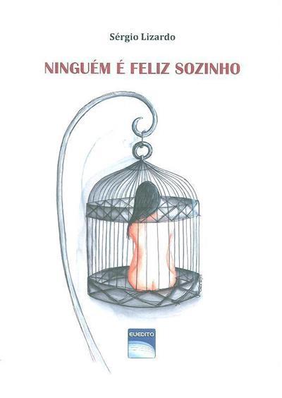 Ninguém é feliz sozinho (Sérgio Lizardo)
