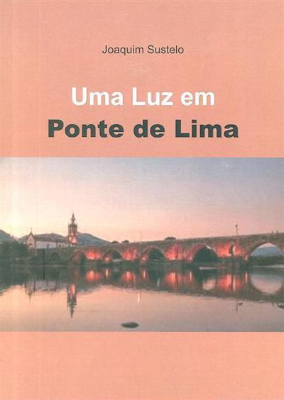 Uma Luz em Ponte de Lima (Joaquim Sustelo)