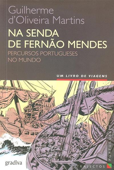 Na senda de Fernão Mendes (Guilherme d?Oliveira Martins)