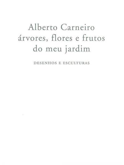 Alberto Carneiro (ed. Catarina Rosendo)