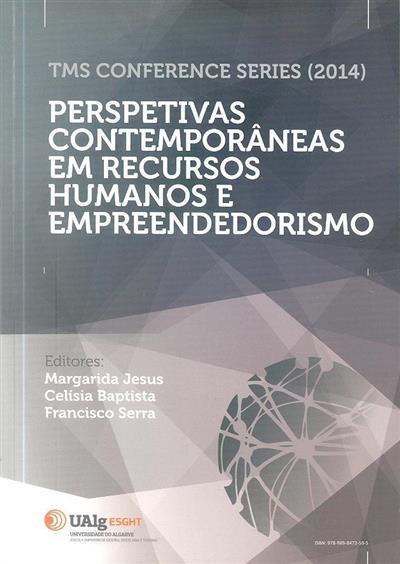 Perspectivas contemporâneas em recursos humanos e empreendedorismo (ed. Margarida Jesus, Celísia Baptista, Francisco Serra)