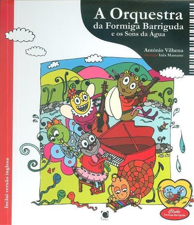 A orquestra da formiga barriguda e os sons da água (António Vilhena)