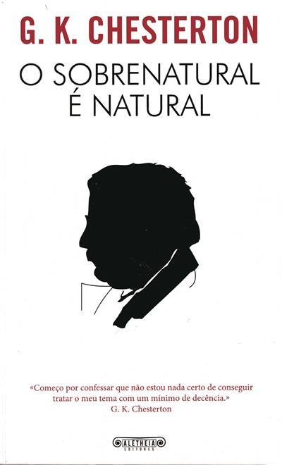 O sobrenatural é natural (G. K. Chesterton)