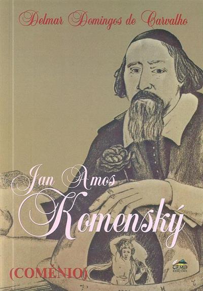 """"""" Ian Amos Komenský (Coménio)"""" (Delmar Domingos de Carvalho)"""
