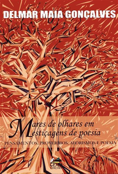 Mares de olhares em mestiçagens de poesia (Delmar Maia Gonçalves)