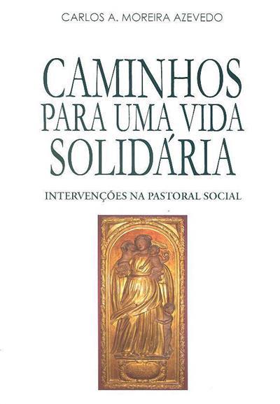 Caminhos para uma vida solidária (Carlos A. Moreira Azevedo)