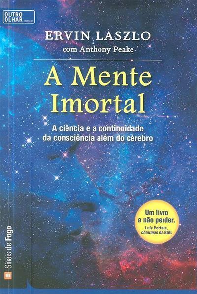 A mente imortal (Ervin Laszlo, Anthony Peake)