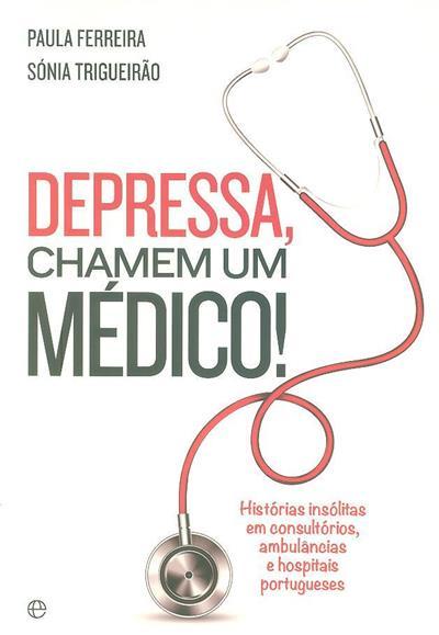 """Resultado de imagem para Depressa, chamem um médico! Histórias insólitas em consultórios, ambulâncias e hospitais portugueses"""""""