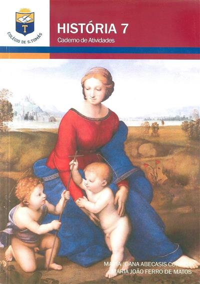 História 7 (Maria Joana Abecasis Correia, Maria João Ferro de Matos)