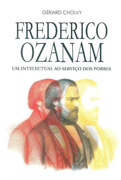 Frederico Ozanam (Gérard Cholvy)