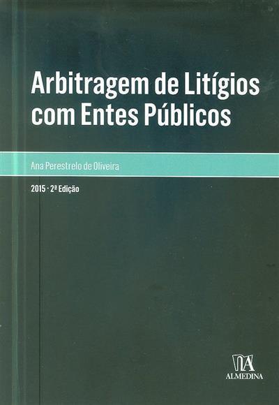 Arbitragem de litígios com entes públicos (Ana Perestrelo de Oliveira)