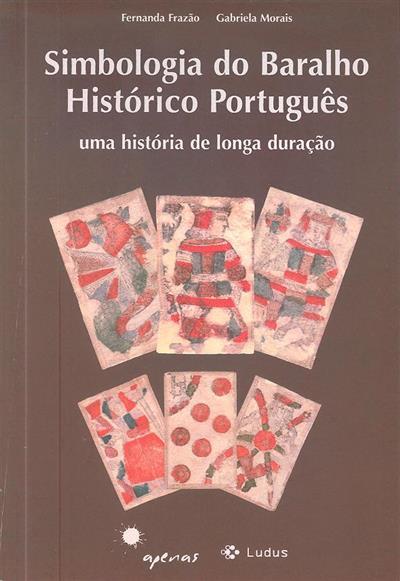 Simbologia do baralho histórico português (Fernanda Frazão, Gabriela Morais)
