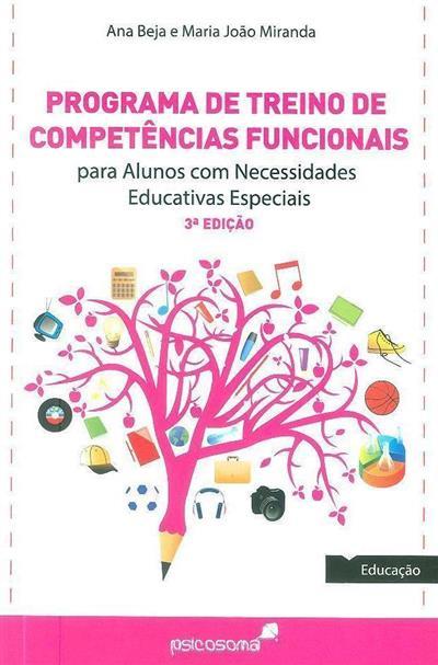 Programa de treino de competências funcionais para alunos com necessidades educativas especiais (Ana Beja, Maria João Miranda)