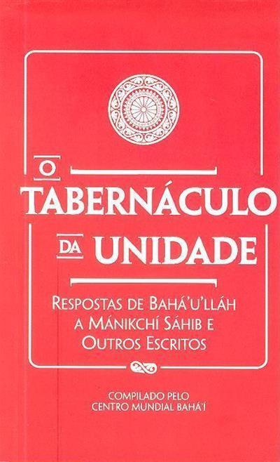 O tabernáculo da unidade (compil. Centro Mundial Bahá'í)