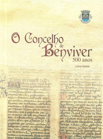 O Concelho de Benviver, 500 anos (Licínio Soares)
