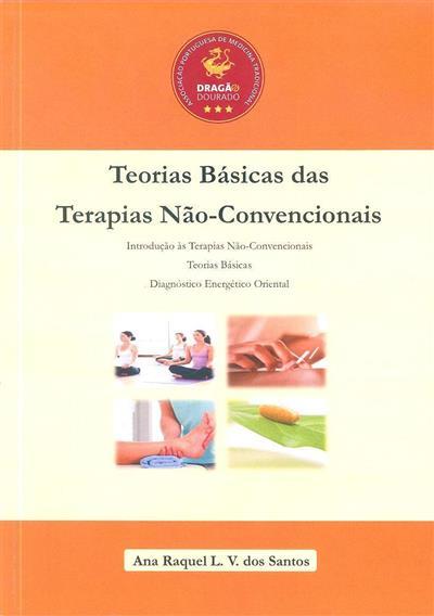 Teorias básicas das terapias não-convencionais (Ana Raquel L. V. dos Santos)