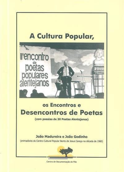 A cultura popular, os encontros e desencontros de poetas (João Madureira, João Godinho)