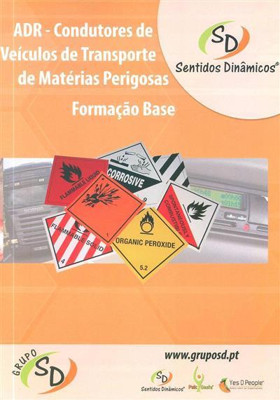 ADR - transporte de matérias perigosas (conceção e coord. técnica Sílvia Figueiredo, Marco Neves)