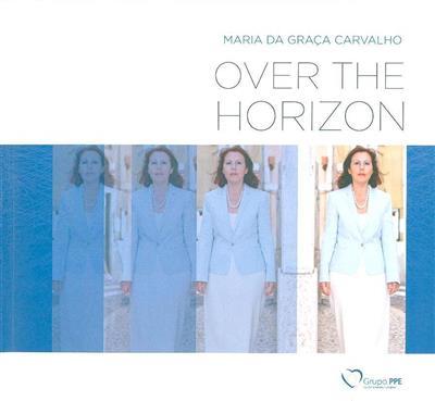 Over the horizon (Maria da Graça Carvalho)