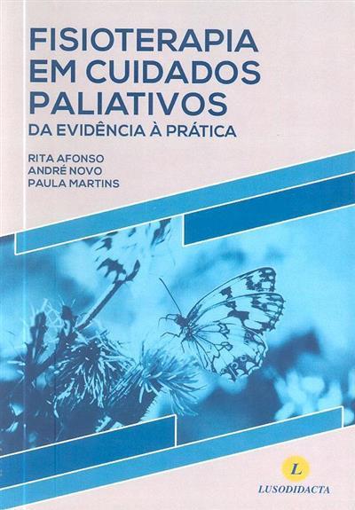Fisioterapia em cuidados paliativos (Rita Afonso, André Novo, Paula Martins)