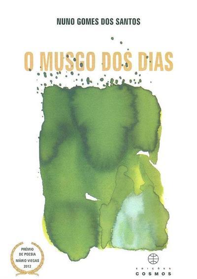O musgo dos dias (Nuno Gomes dos Santos)
