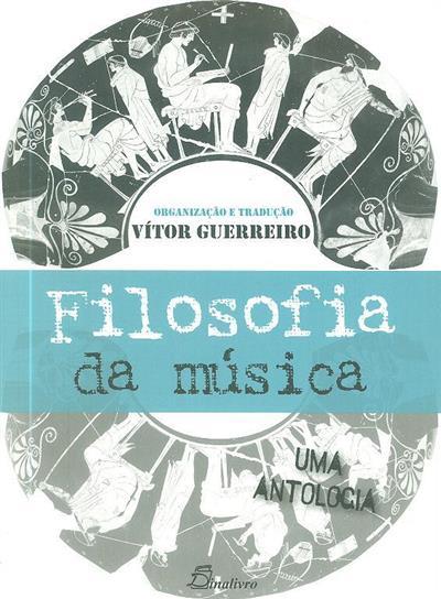 Filosofia da música (org., trad. e introd. Vítor Guerreiro)