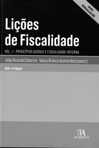 Lições de fiscalidade (coord. João Ricardo Catarino, Vasco Branco Guimarães  )