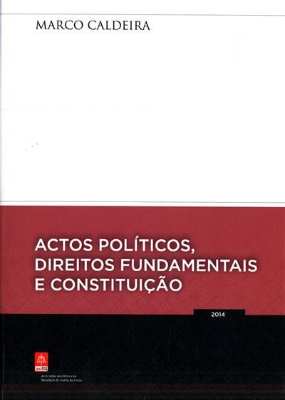 Actos políticos, direitos fundamentais e constituição (Marco Caldeira)