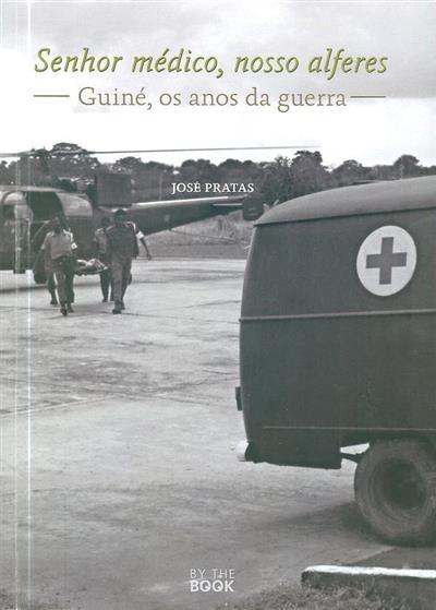 Senhor médico, nosso alferes (José Pratas)