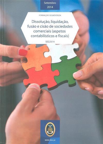 Dissolução, liquidação, fusão e cisão de sociedades (aspectos contabilísticos e fiscais) (Carlos Lázaro, José Manuel Oliveira, Nanja Kroon)