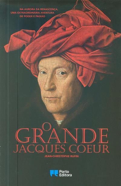 O grande Jacques Coeur (Jean-Christophe Rufin)