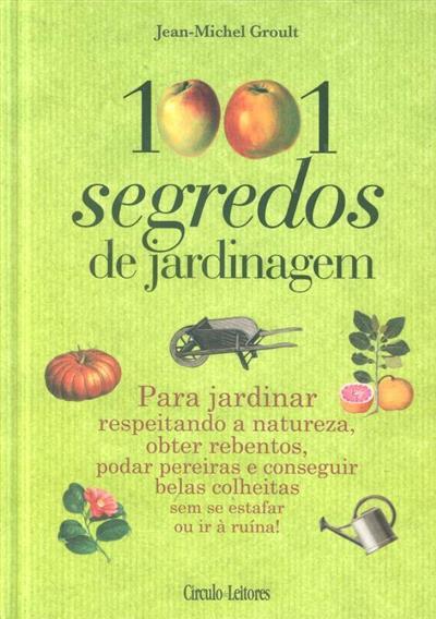 1001 segredos de jardinagem (Jean-Michel Groult)