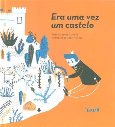 Era uma vez um castelo (Adélia Carvalho)