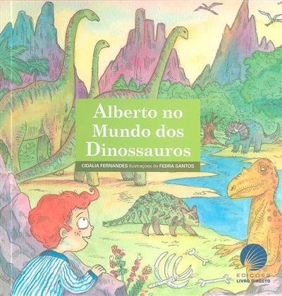 Alberto no mundo dos dinossauros (Cidália Fernandes)