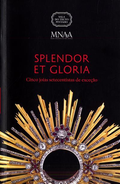 Splendor et gloria (coord. António Filipe Pimentel, Luísa Penalva, Anísio Franco)