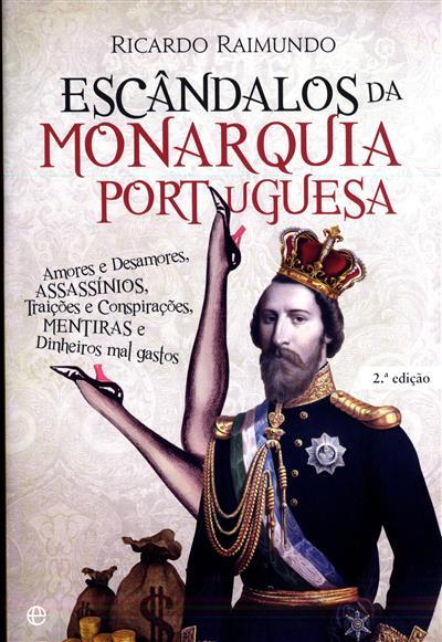 Escândalos da monarquia portuguesa (Ricardo Raimundo)