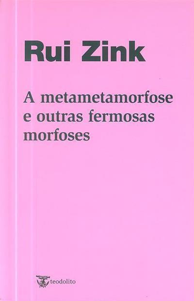 A metametamorfose e outras fermosas morfoses (Rui Zink)