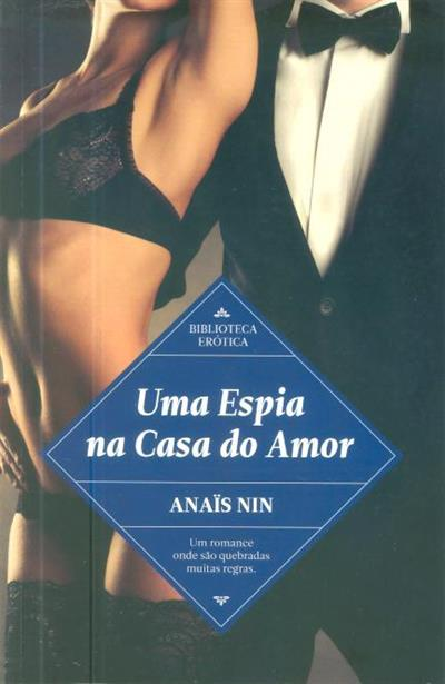 Uma espia na casa do amor (Anaïs Nin)