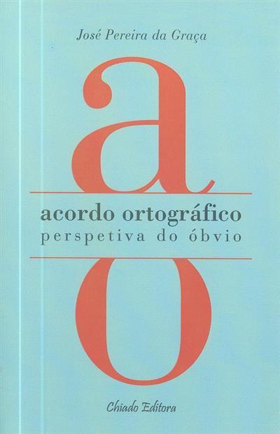 Acordo ortográfico (José Pereira da Graça)
