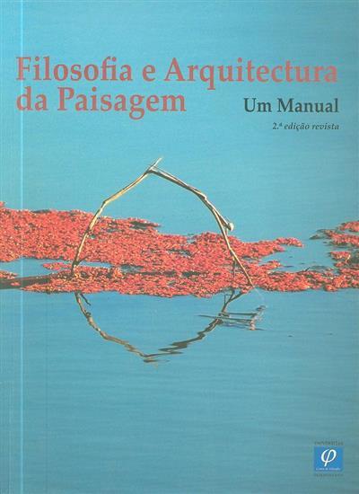 Filosofia e arquitectura da paisagem (coord. Adriana Veríssimo Serrão)