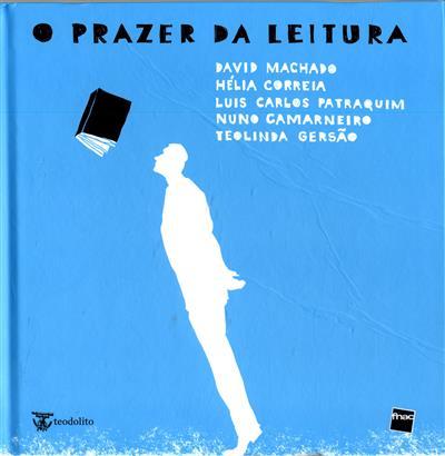 O prazer da leitura (David Machado...[et al.])